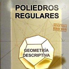 Livros: POLIEDROS REGULARES : GEOMETRÍA DESCRIPTIVA EDITORIAL CLUB UNIVERSITARIO. Lote 70731701