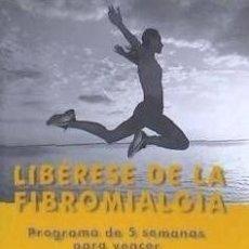 Libros: LIBÉRESE DE LA FIBROMIALGIA: PROGRAMA DE CINCO SEMANAS PARA VENCER EL DOLOR JORGE LIS COACHING. Lote 95397232