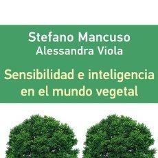 Libros: SENSIBILIDAD E INTELIGENCIA EN EL MUNDO VEGETAL GALAXIA GUTENBERG, S.L.. Lote 95571140