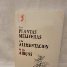 Libros: LAS PLANTAS MELIFERAS Y LA ALIMENTACIÓN DE LAS ABEJAS . Lote 95749242