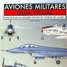 Libros: AVIONES MILITARES : GUÍA VISUAL EDITORIAL LIBSA, S.A.. Lote 95847206