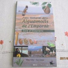 Libros: PARC NATURAL DELS AIGUAMOLLS DE L'EMPORDA. Lote 98052723