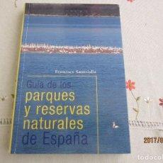 Libros: GUIA DE LOS PARQUES Y RESERVAS NATURALES DE ESPAÑA. Lote 98052975