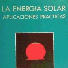 Libros: LA ENERGÍA SOLAR. APLICACIONES PRÁCTICAS PROGENSA. Lote 103681906