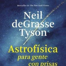 Libros: ASTROFÍSICA PARA GENTE CON PRISAS EDICIONES PAIDóS IBéRICA. Lote 103682580
