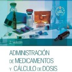 Libros: ADMINISTRACIÓN DE MEDICAMENTOS Y CÁLCULO DE DOSIS ELSEVIER. Lote 103682675