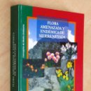 Libros: FLORA AMENAZADA Y ENDÉMICA DE SIERRA NEVADA - BLANCA, GABRIEL Y COLABORADORES. (COMO NUEVO). Lote 112842596
