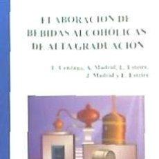 Libros: ELABORACIÓN DE BEBIDAS ALCOHÓLICAS DE ALTA GRADUACIÓN. Lote 115178339