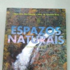 Libros: ESPAZOS NATURAIS. PROVINCIA DE OURENSE DE A NOSA TERRA VVAA 9788496203587. Lote 142397526