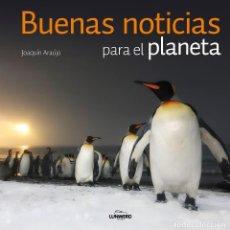 Libros: BUENAS NOTICIAS PARA EL PLANETA (EN PAPEL) JOAQUIN ARAUJO. EDITORIAL PLANETA. Lote 125714291