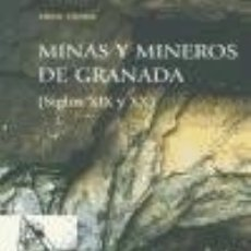 Libros: MINAS Y MINEROS DE GRANADA S.XIX-XX DIPUTACION GRANADA. Lote 70763751