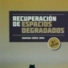 Libros: RECUPERACION DE ESPACIOS DEGRADADOS. Lote 70727065