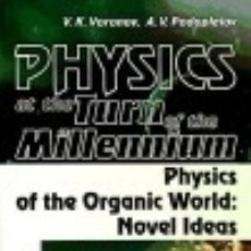 Libros: PHYSICS AT THE TURN OF THE MILLENIUM. PHYSICS OF THE ORGANIC WORLD: NOVEL IDEAS. Lote 70988269