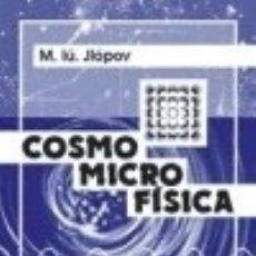 Libros: COSMOMICROFÍSICA EDITORIAL URSS. Lote 70988493