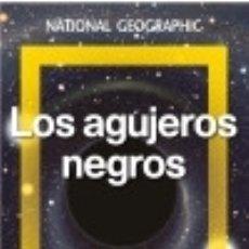 Libros: LOS AGUJEROS NEGROS NATIONAL GEOGRAPHIC. Lote 102790138