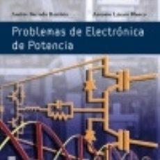 Libros: PROBLEMÁS DE ELECTRÓNICA DE POTENCIA. Lote 100007567