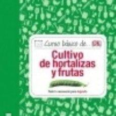Libros: CURSO BASICO DE CULTIVO DE HORTALIZAS Y FRUTAS. Lote 106921990
