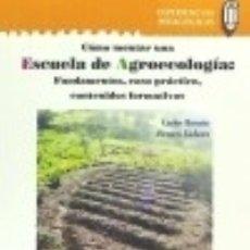 Libros: ESCUELA DE AGROECOLOGÍA: FUNDAMENTOS, CASO PRÁCTICO, CONTENIDOS FORMATIVOS EDITORIAL POPULAR. Lote 70760063