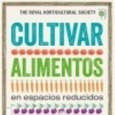 Libros: CULTIVAR ALIMENTOS EN ESPACIOS REDUCIDOS BLUME (NATURART). Lote 75999543