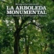 Livres: LA ARBOLEDA MONUMENTAL PUBLICACIONS DE LA UNIVERSITAT DE VALÈNCIA. Lote 70842139