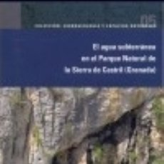 Livros: EL AGUA SUBTERRÁNEA EN EL PARQUE NATURAL DE LA SIERRA DEL CASTRIL (GRANADA). Lote 128222446