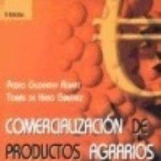 Libros: COMERCIALIZACIÓN DE PRODUCTOS AGRARIOS. Lote 128227159