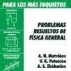 Libros: PROBLEMAS RESUELTOS DE FISICA GENERAL PARA LOS MAS INQUIETOS. Lote 128227854