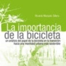 Libros: LA IMPORTANCIA DE LA BICICLETA.: UN ANÁLISIS DEL PAPEL DE LA BICICLETA EN LA TRANSICIÓN HACIA UNA. Lote 128227960