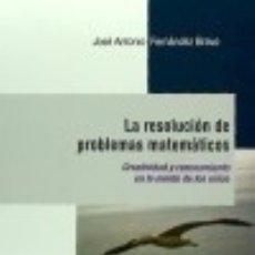 Libros: LA RESOLUCIÓN DE PROBLEMAS MATEMÁTICOS : CREATIVIDAD Y RAZONAMIENTO EN LA MENTE DE LOS NIÑOS. Lote 128228175