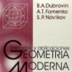 Libros: GEOMETRÍA MODERNA: MÉTODOS Y APLICACIONES. TOMO 2: GEOMETRÍA Y TOPOLOGÍA DE LAS VARIEDADES. Lote 128228199