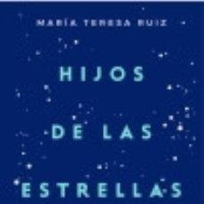 Libros: HIJOS DE LAS ESTRELLAS: LA ASTRONOMÍA Y NUESTRO LUGAR EN EL UNIVERSO. Lote 128228579