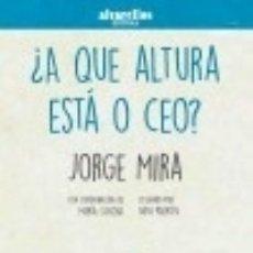 Libros: ¿A QUE ALTURA ESTÁ O CEO?. Lote 128240846