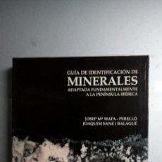 Libros: GUÍA DE IDENTIFICACIÓN DE MINERALES ADAPTADA FUNDAMENTALMEBTE A LA PENINSULA IBÉRICA. Lote 128618222