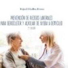 Libros: PREVENCION DE RIESGOS LABORALES PARA GEROCULTOR Y AUXILIAR DE AYUDA A DOMICILIO 2ª ED. Lote 133632735