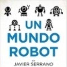 Libros: UN MUNDO ROBOT. Lote 133639959