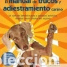 Libros: EL MANUAL DE TRUCOS Y ADIESTRAMIENTO CANINO. Lote 133674101