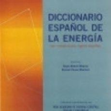 Libros: DICCIONARIO ESPAÑOL DE LA ENERGIA. Lote 133698271