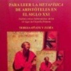 Libros: PARA LEER LA METAFÍSICA DE ARISTÓTELES EN EL SIGLO XXI: ANÁLISIS CRÍTICO HERMENÉUTICO DE LOS 14. Lote 133704999