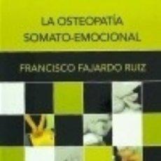 Libros: LA OSTEOPATIA SOMATO-EMOCIONAL. Lote 133884130