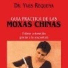 Libros: GUÍA PRACTICA DE MOXAS CHINAS. Lote 133919406
