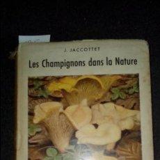 Libros: LAS SETAS EN LA NATURALEZA. 64 PLANCHAS EN COLOR. JACOTTET.. Lote 136552594