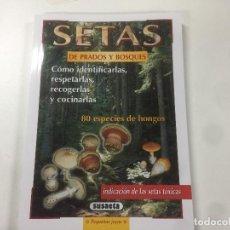 Libros: MANUAL SETAS DE PRADOS Y BOSQUES. (COMO IDENTIFICARLAS, RESPETARLAS , RECOGERLAS Y COCINARLAS). Lote 185672052