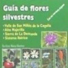 Libros: GUÍA DE FLORES SILVESTRES DEL VALLE DE SAN MILLÁN DE LA COGOLLA: ALTO NAJERILLA, SIERRA DE LA. Lote 139711297