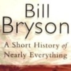 Libros: A SHORT HISTORY OF NEARLY EVERYTHING. Lote 139826933