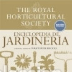 Libros: ENCICLOPEDIA DE JARDINERÍA. THE ROYAL HORTICULTURAL SOCIETY: EDICIÓN ACTUALIZADA. Lote 139944148