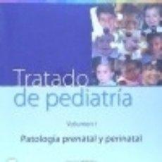 Libros: TRATADO DE PEDIATRÍA. VOL. I, PATOLOGÍA PRENATAL Y PERINATAL. Lote 139977916