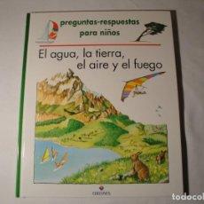 Libros: EL AGUA, LA TIERRA, EL AIRE Y EL FUEGO. EDITORIAL EDELVIVES. AÑO 1992. NUEVO.. Lote 140089926