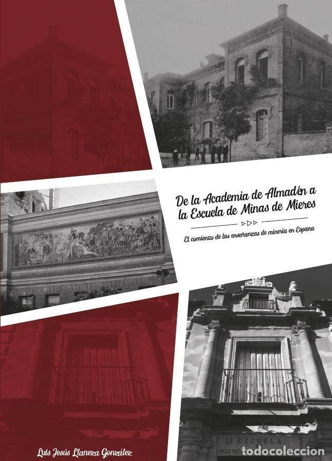 DE LA ACADEMIA DE ALMADÉN A LA ESCUELA DE MINAS DE MIERES (Libros Nuevos - Ciencias Manuales y Oficios - Ciencias Naturales)