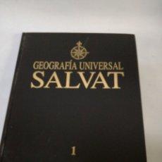 Libros: GEOGRAFIA UNIVERSAL SALVAT. TOMO 1. Lote 142817213