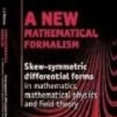 Libros: A NEW MATHEMATICAL FORMALISM: SKEW-SYMMETRIC DIFFERENTIAL FORMS IN MATHEMATICS, MATHEMATICAL. Lote 142840521